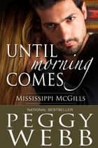 Until Morning Comes ebook by Peggy Webb
