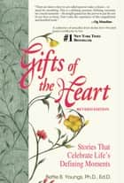 Gifts of the Heart ebook by Bettie B. Youngs