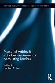 Memorial Articles for 20th Century American Accounting Leaders ebook by Stephen A. Zeff