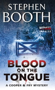 Blood on the Tongue - A Cooper & Fry Mystery ebook by Stephen Booth