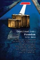 Destination: Freedom (part 1 from 3) ebook by Lily Amis