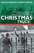 Christmas Truce ebook by Malcolm Brown, Shirley Seaton