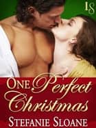 One Perfect Christmas (Short Story) ebook by Stefanie Sloane