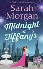 Midnight At Tiffany's ekitaplar by Sarah Morgan