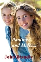 Pauline & Melissa ebook by John Blandly