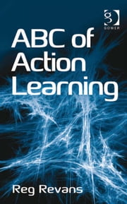 ABC of Action Learning ebook by Reg Revans