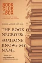 Bookclub-in-a-Box Discusses The Book of Negroes / Someone Knows My Name, by Lawrence Hill: The Complete Guide for Readers and Leaders ebook by Marilyn Herbert, Erin Balser
