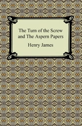 The Turn of the Screw and The Aspern Papers ebook by Henry James