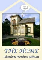 The Home ebook by Charlotte Perkins Gilman, Murat Ukray
