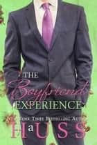 The Boyfriend Experience ebook by J.A. Huss