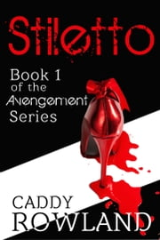 Stiletto ebook by Caddy Rowland