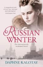 Russian Winter ebook by Daphne Kalotay