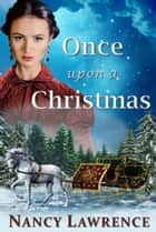 Once Upon A Christmas ebook by Nancy Lawrence