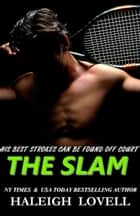 The Slam (A Romance) ebook by Haleigh Lovell