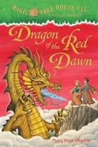 Dragon of the Red Dawn ebook by Mary Pope Osborne,Sal Murdocca