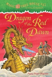 Magic Tree House #37: Dragon of the Red Dawn ebook by Mary Pope Osborne,Sal Murdocca