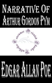 Narrative of Arthur Gordon Pym ebook by Edgar Allan Poe