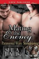 Mating the Enemy ebook by Shea Balik