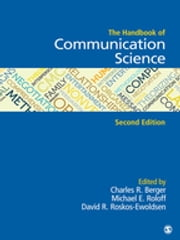The Handbook of Communication Science ebook by David R. Ewoldsen,Charles R. Berger,Michael E. (Elwood) Roloff