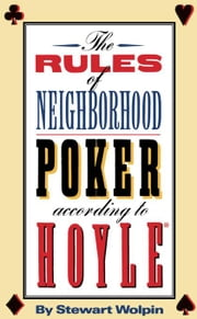 The Rules of Neighborhood Poker According to Hoyle ebook by Wolpin, Stewart