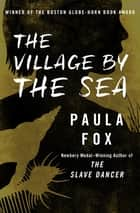 The Village by the Sea ebook by Paula Fox