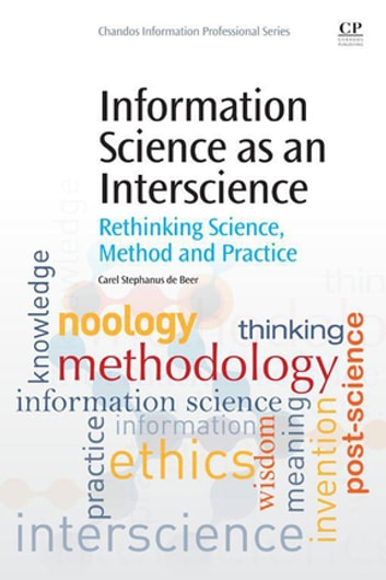 Information Science as an Interscience - Rethinking Science, Method and Practice ebook by Fanie de Beer