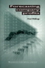 Forecasting Company Profits ebook by Wellings, Fred