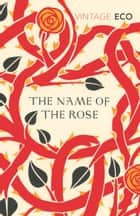 The Name Of The Rose ebook by
