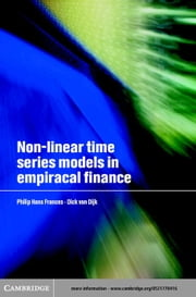 Non-Linear Time Series Models in Empirical Finance ebook by Franses, Philip Hans