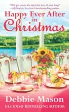 Happy Ever After in Christmas ebook door Debbie Mason