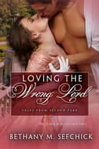 Loving the Wrong Lord ebook by Bethany Sefchick