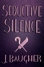 Seductive Silence ebook by Jordan Baugher