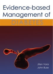 Evidence-based Management of Diabetes ebook by Giten Vora,John Buse