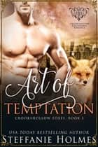 Art of Temptation - a steamy fox shifter romance ebook by Steffanie Holmes