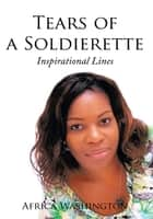 Tears of a Soldierette ebook by Africa Washington