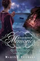 Abandoned Memories ebook by MaryLu Tyndall