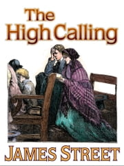 The High Calling ebook by James H Street