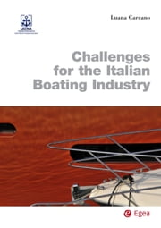 Challenges for the Italian Boating Industry ebook by Luana Carcano
