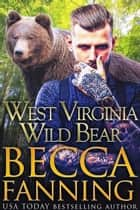 West Virginia Wild Bear ebook by Becca Fanning