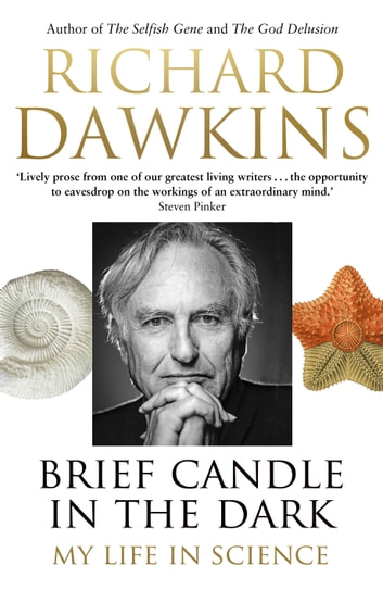 Brief Candle in the Dark - My Life in Science ebook by Richard Dawkins