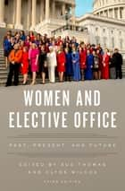 Women and Elective Office - Past, Present, and Future ebook by Sue Thomas, Clyde Wilcox