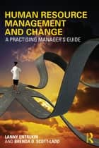 Human Resource Management and Change ebook by Lanny Entrekin,Brenda D. Scott-Ladd