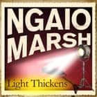 Light Thickens audiobook by Ngaio Marsh