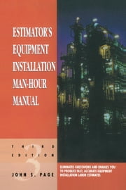 Estimator's Equipment Installation Man-Hour Manual ebook by Page, John S.