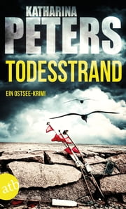 Todesstrand - Ein Ostsee-Krimi ebook by Katharina Peters