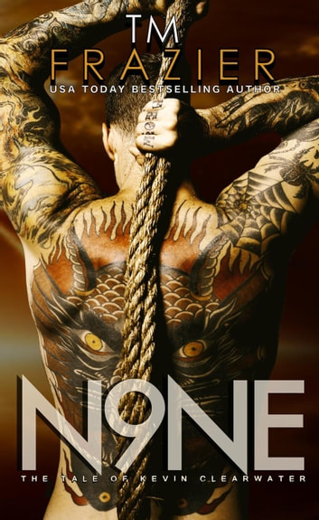 Nine, The Tale of Kevin Clearwater ebook by T.M. Frazier