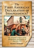 The First American Declaration of Independence? ebook by Scott Syfert