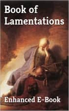 Book of Lamentations - Enhanced E-Book Edition ebook by Jeremiah, God