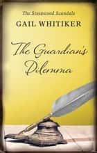 The Guardian's Dilemma ebook by Gail Whitiker