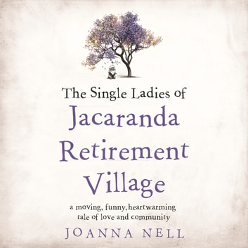 The Single Ladies of Jacaranda Retirement Village audiobook by Joanna Nell
